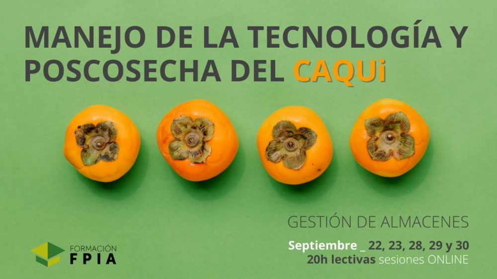 FPIA - Curso Manejo de la Tecnología y Poscosecha del Caqui. Gestión de Almacenes (22, 23, 28, 29 y 30 septiembre)