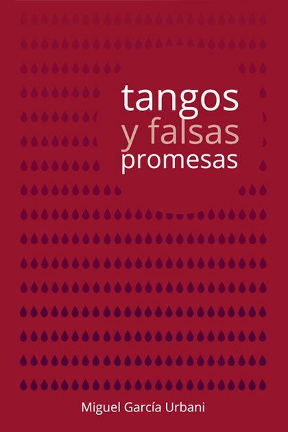 TANGOS Y FALSAS PROMESAS