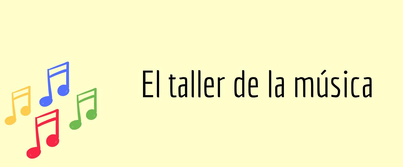 Foto EL TALLER DE LA MÚSICA