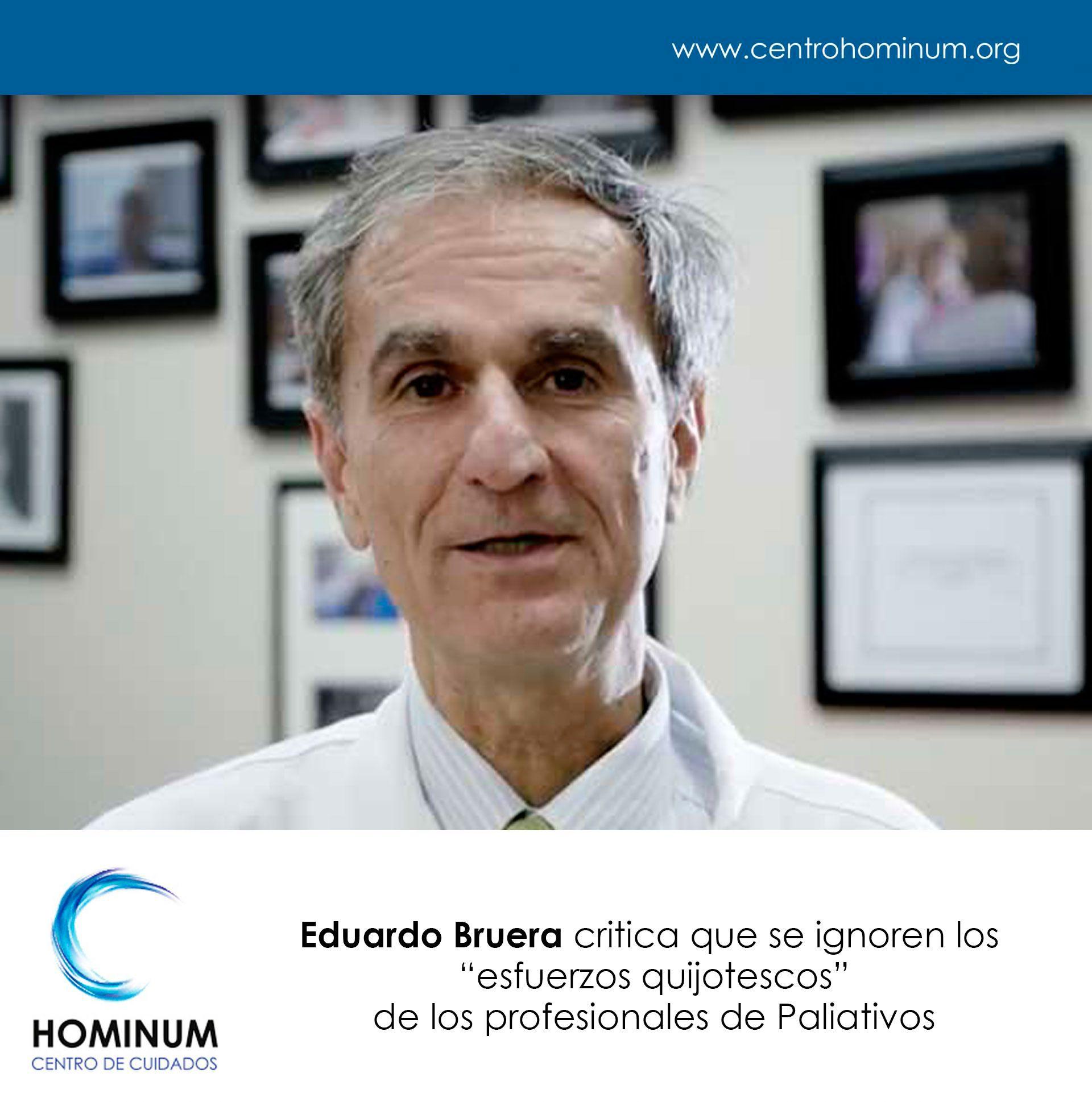 """Eduardo Bruera critica que se ignoren los """"esfuerzos quijotescos"""" de los profesionales de Paliativos"""