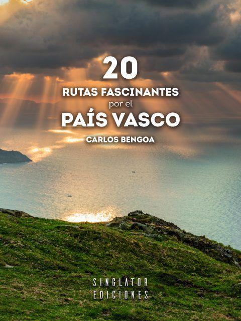 Este Libro De Viajes Te Emocionará Editamos nuestro libro | 20 Rutas fascinantes por el País Vasco