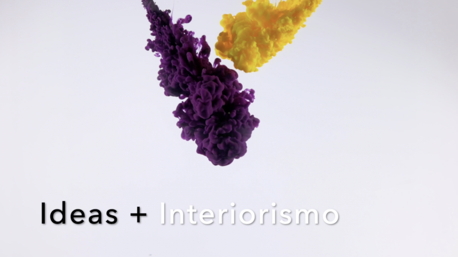 IDEAS + INTERIORISMO